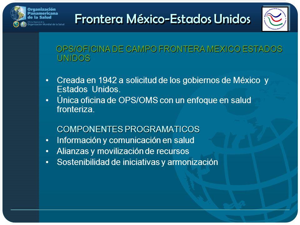 Frontera México-Estados Unidos COMISION DE SALUD FRONTERIZA MEXICO-ESTADOS UNIDOS Es un organismo internacional de naturaleza jurídica regionalESTABLECIMIENTO A finales de 1994 el Congreso de los Estados Unidos autoriza a concluir un acuerdo con México para establecer una Comisión de Salud Fronteriza.