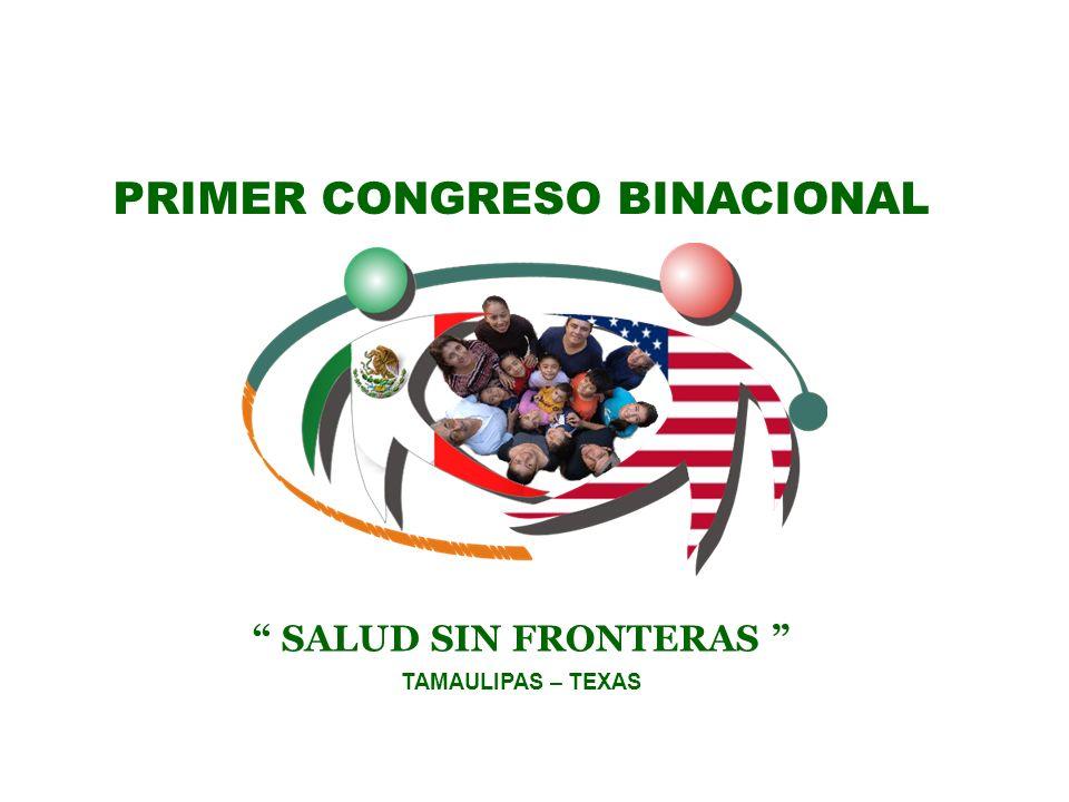 PRIMER CONGRESO BINACIONAL TAMAULIPAS – TEXAS SALUD SIN FRONTERAS