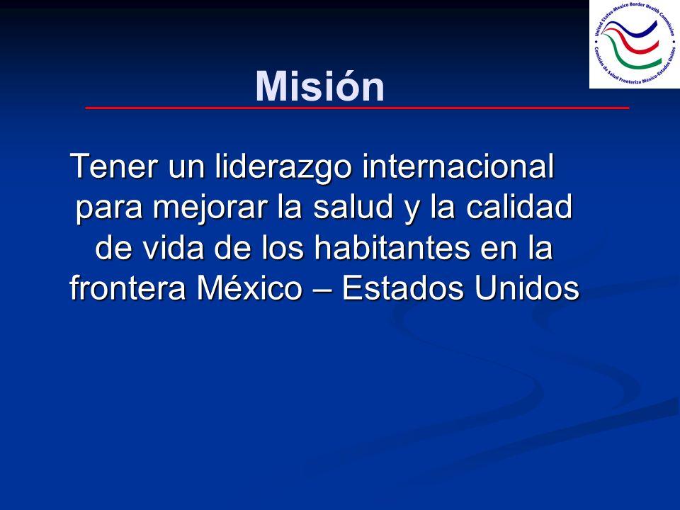 Tener un liderazgo internacional para mejorar la salud y la calidad de vida de los habitantes en la frontera México – Estados Unidos Misión