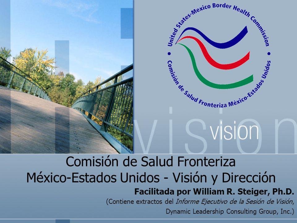 Comisión de Salud Fronteriza México-Estados Unidos - Visión y Dirección Facilitada por William R.