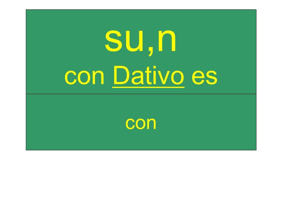 con su,n con Dativo es