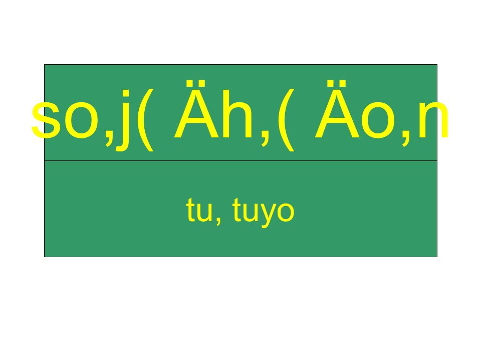tu, tuyo so,j( Äh,( Äo,n