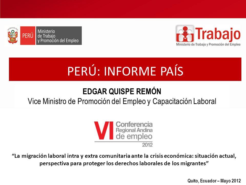 PERÚ: INFORME PAÍS 1 La migración laboral intra y extra comunitaria ante la crisis económica: situación actual, perspectiva para proteger los derechos