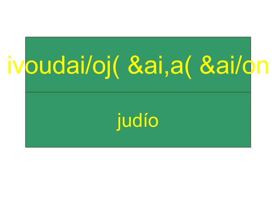 judío ivoudai/oj( &ai,a( &ai/on