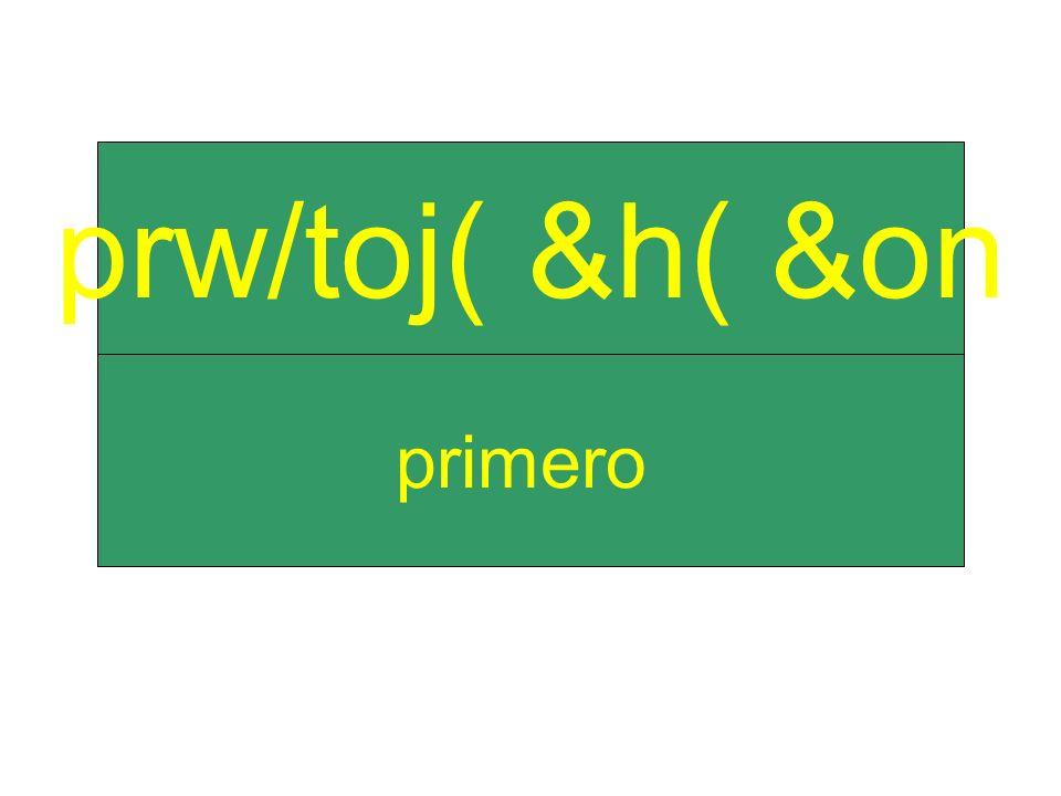 primero prw/toj( &h( &on