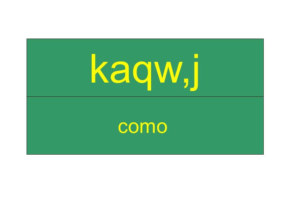 como kaqw,j