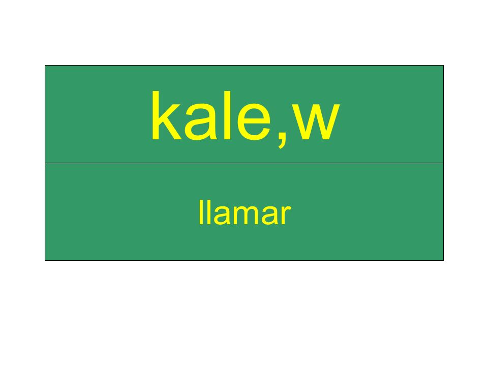 llamar kale,w