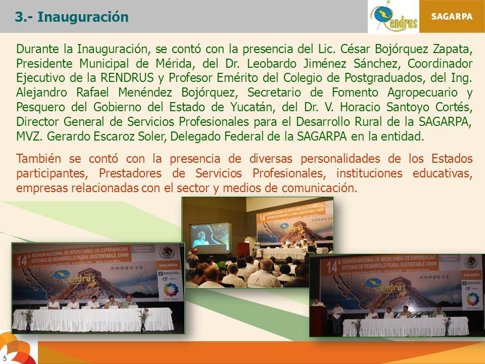 5 Durante la Inauguración, se contó con la presencia del Lic. César Bojórquez Zapata, Presidente Municipal de Mérida, del Dr. Leobardo Jiménez Sánchez