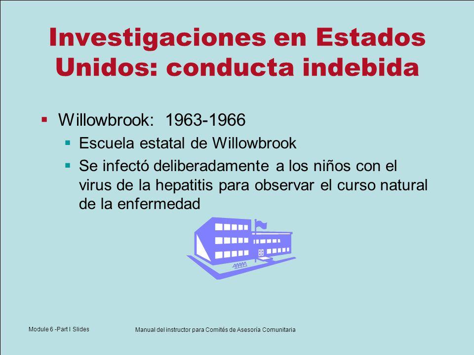Module 6 -Part I Slides Manual del instructor para Comités de Asesoría Comunitaria Investigaciones en Estados Unidos: conducta indebida Willowbrook: 1