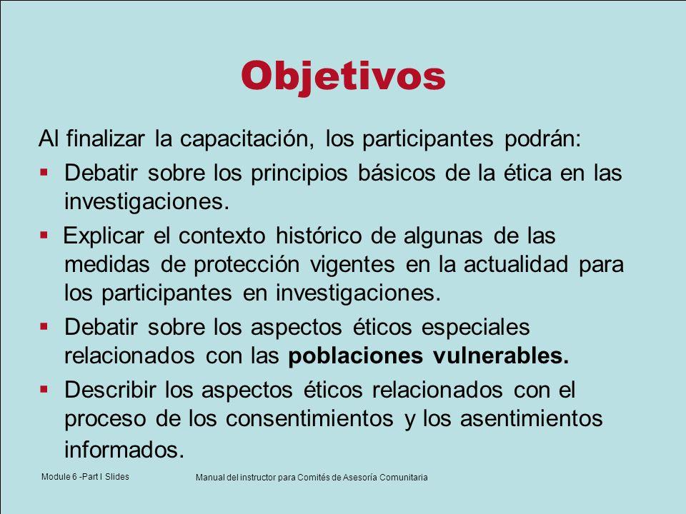 Module 6 -Part I Slides Manual del instructor para Comités de Asesoría Comunitaria Objetivos Al finalizar la capacitación, los participantes podrán: D