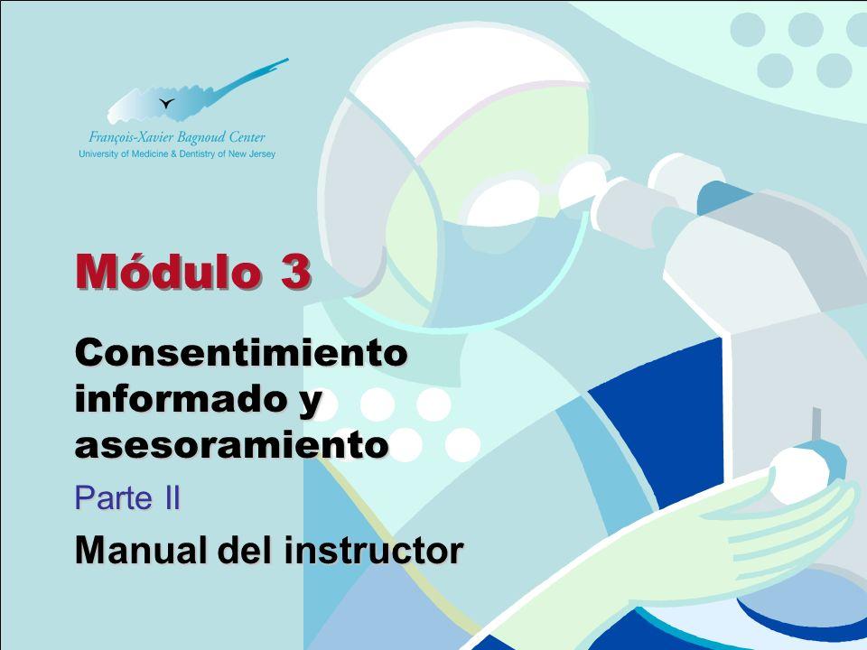 Module 3 - Part II Slides Manual del instructor para Comités de Asesoría Comunitaria Demostración de consentimiento informado