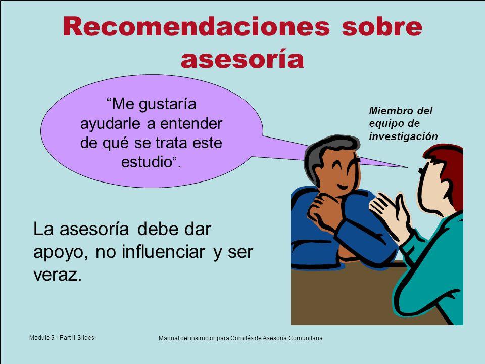 Module 3 - Part II Slides Manual del instructor para Comités de Asesoría Comunitaria Recomendaciones sobre asesoría Asesore en un lugar tranquilo y privado.