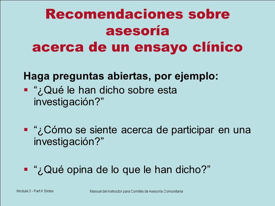 Module 3 - Part II Slides Manual del instructor para Comités de Asesoría Comunitaria Recomendaciones sobre asesoría acerca de un ensayo clínico ¿Su pareja sabe que usted tiene VIH .
