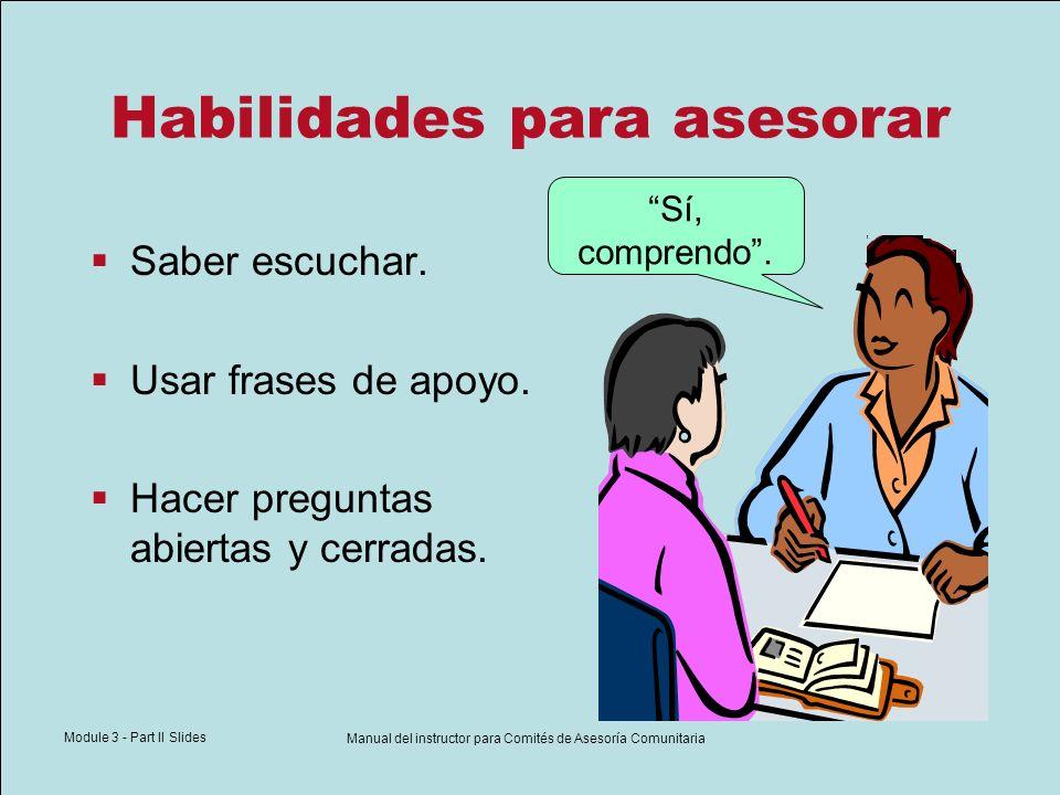 Module 3 - Part II Slides Manual del instructor para Comités de Asesoría Comunitaria Habilidades para asesorar Reflexione sobre los sentimientos del voluntario.