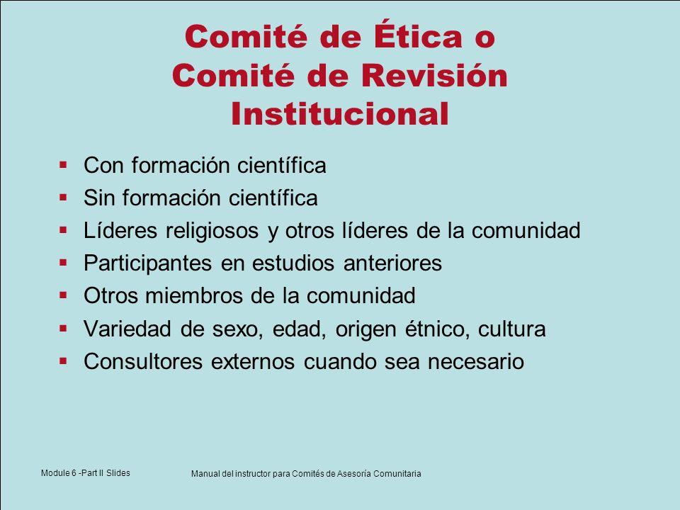 Module 6 -Part II Slides Manual del instructor para Comités de Asesoría Comunitaria Comité de Ética o Comité de Revisión Institucional Con formación c
