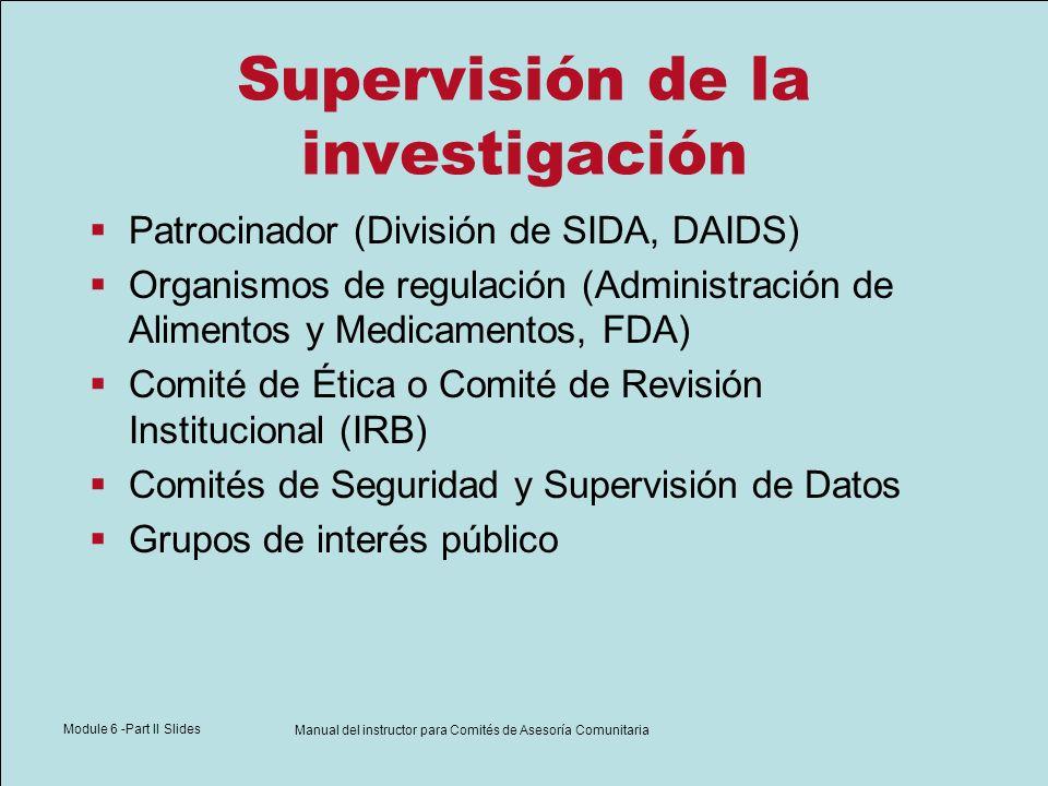 Module 6 -Part II Slides Manual del instructor para Comités de Asesoría Comunitaria Supervisión de la investigación Patrocinador (División de SIDA, DA