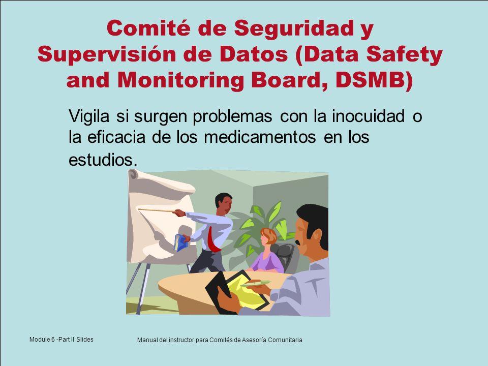 Module 6 -Part II Slides Manual del instructor para Comités de Asesoría Comunitaria Comité de Seguridad y Supervisión de Datos (Data Safety and Monito