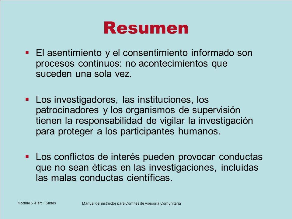 Module 6 -Part II Slides Manual del instructor para Comités de Asesoría Comunitaria Resumen El asentimiento y el consentimiento informado son procesos