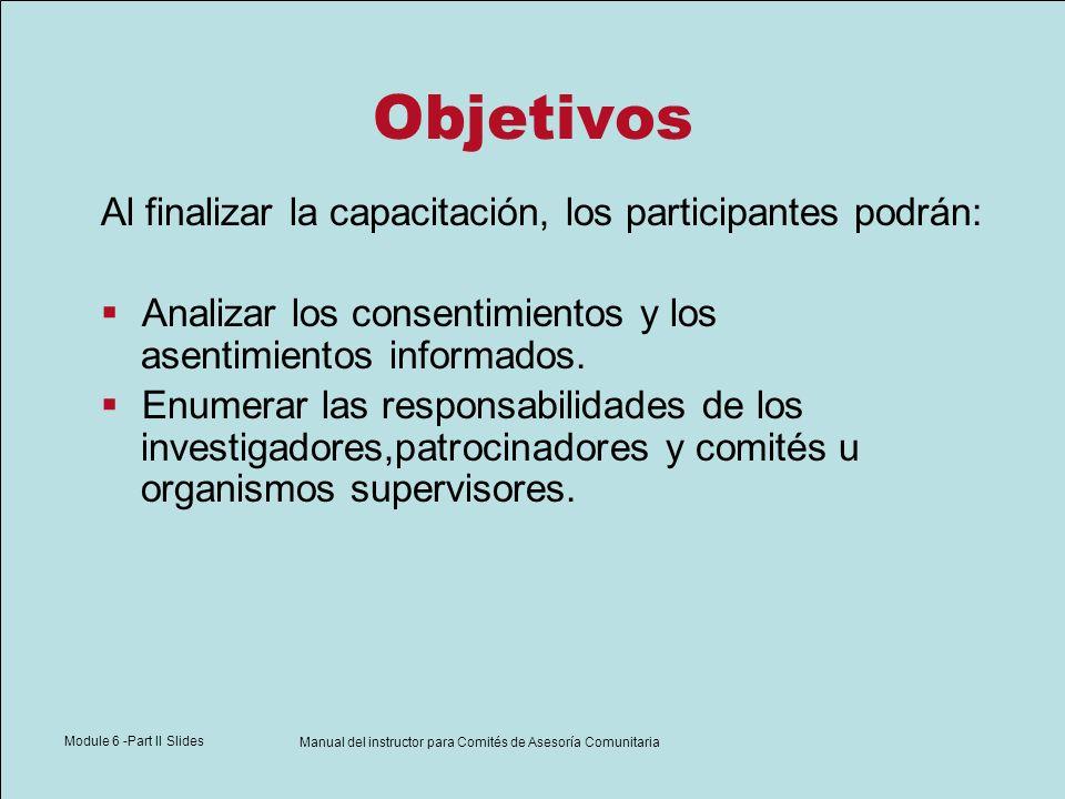 Module 6 -Part II Slides Manual del instructor para Comités de Asesoría Comunitaria Objetivos Al finalizar la capacitación, los participantes podrán: