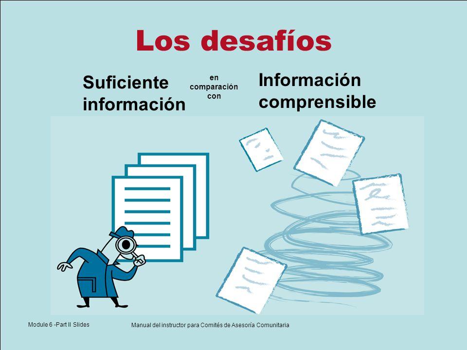 Module 6 -Part II Slides Manual del instructor para Comités de Asesoría Comunitaria Los desafíos en comparación con Suficiente información Información