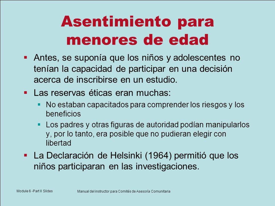 Module 6 -Part II Slides Manual del instructor para Comités de Asesoría Comunitaria Asentimiento para menores de edad Antes, se suponía que los niños