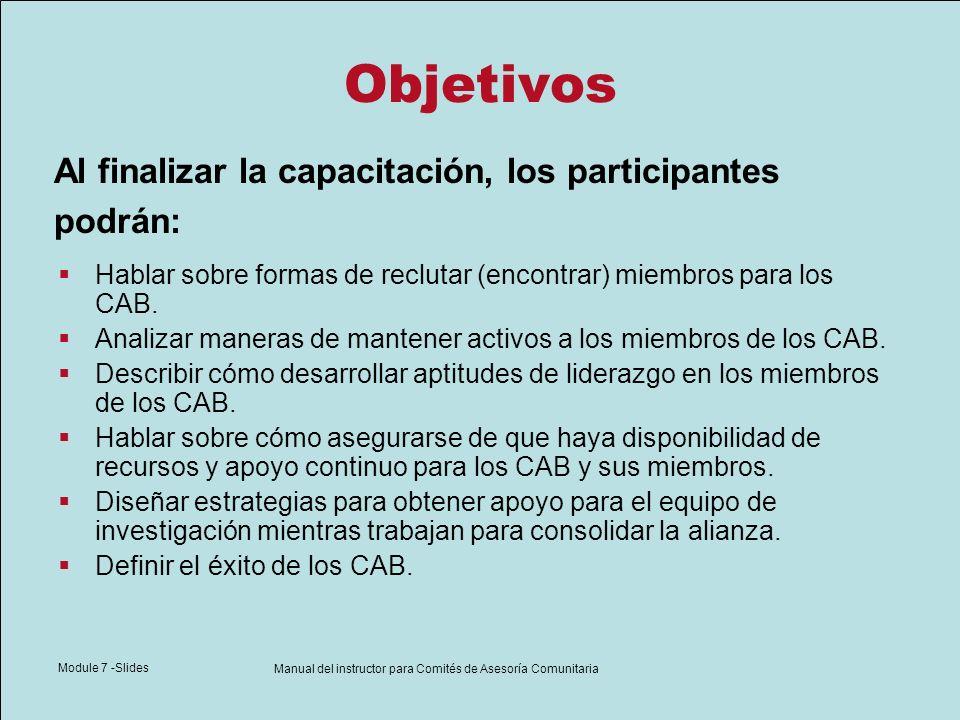 Module 7 -Slides Manual del instructor para Comités de Asesoría Comunitaria Conservación de los miembros del CAB Trabajar para lograr una alianza con el equipo de investigación.