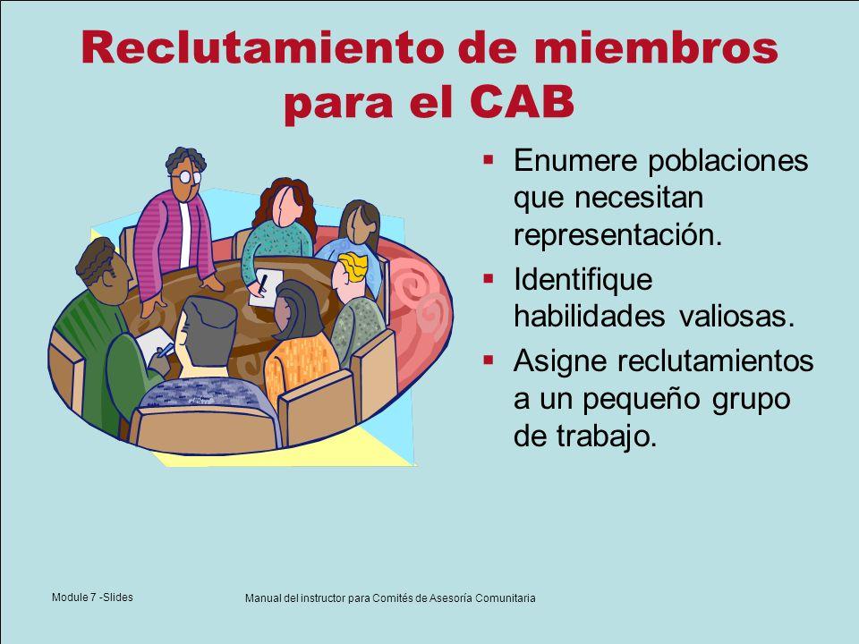 Module 7 -Slides Manual del instructor para Comités de Asesoría Comunitaria Baja de miembros del CAB El CAB debe tener como política dar de baja a un miembro antes de que surjan problemas.