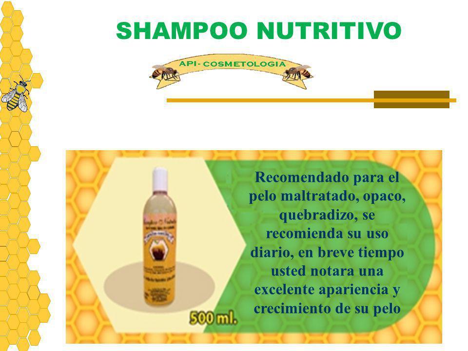 SHAMPOO NUTRITIVO Recomendado para el pelo maltratado, opaco, quebradizo, se recomienda su uso diario, en breve tiempo usted notara una excelente apar