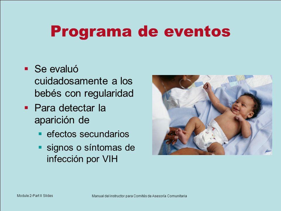 Module 2-Part II Slides Manual del instructor para Comités de Asesoría Comunitaria Programa de eventos Se evaluó cuidadosamente a los bebés con regula