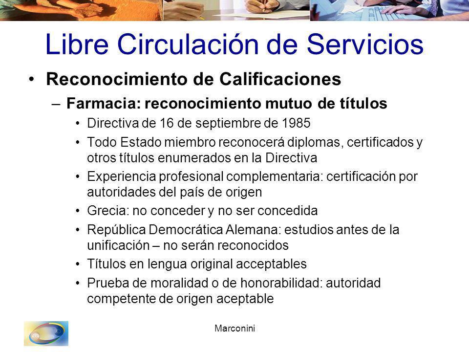 Marconini Libre Circulación de Servicios Reconocimiento de Calificaciones –Farmacia: reconocimiento mutuo de títulos Directiva de 16 de septiembre de