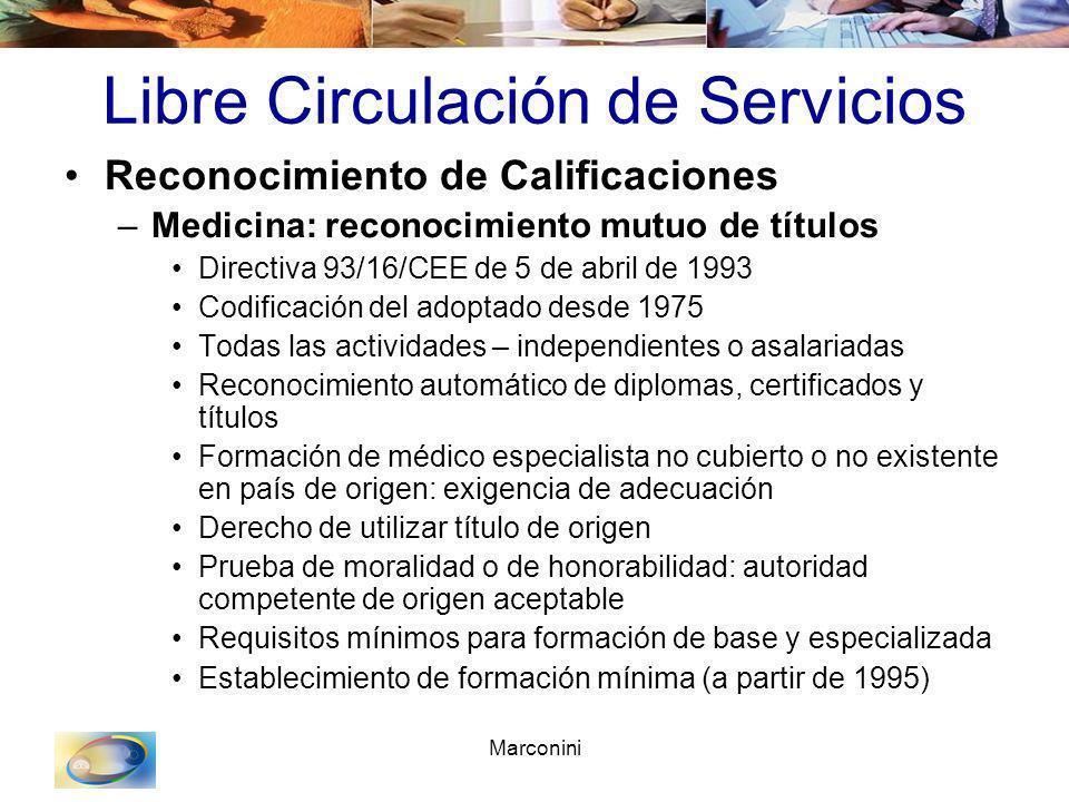 Marconini Libre Circulación de Servicios Reconocimiento de Calificaciones –Medicina: reconocimiento mutuo de títulos Directiva 93/16/CEE de 5 de abril