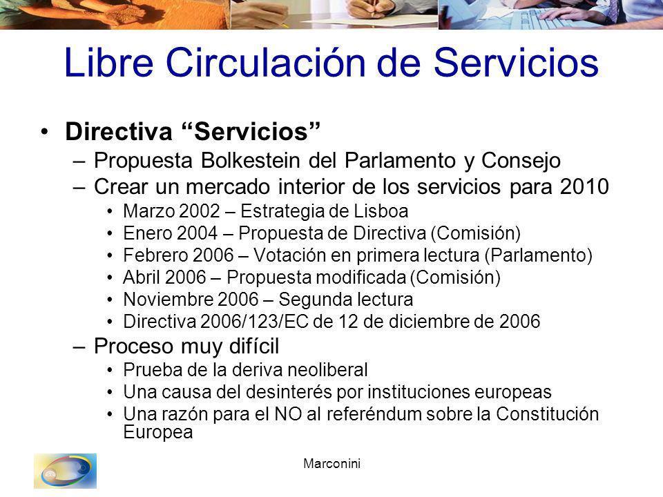 Marconini Libre Circulación de Servicios Directiva Servicios –Propuesta Bolkestein del Parlamento y Consejo –Crear un mercado interior de los servicio
