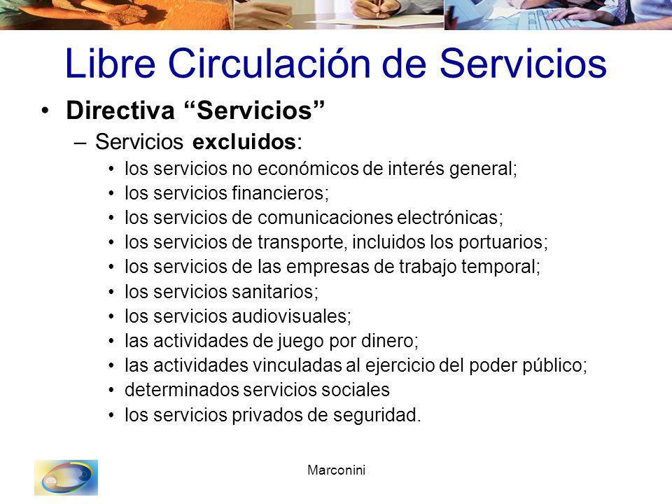 Marconini Libre Circulación de Servicios Directiva Servicios –Servicios excluidos: los servicios no económicos de interés general; los servicios finan