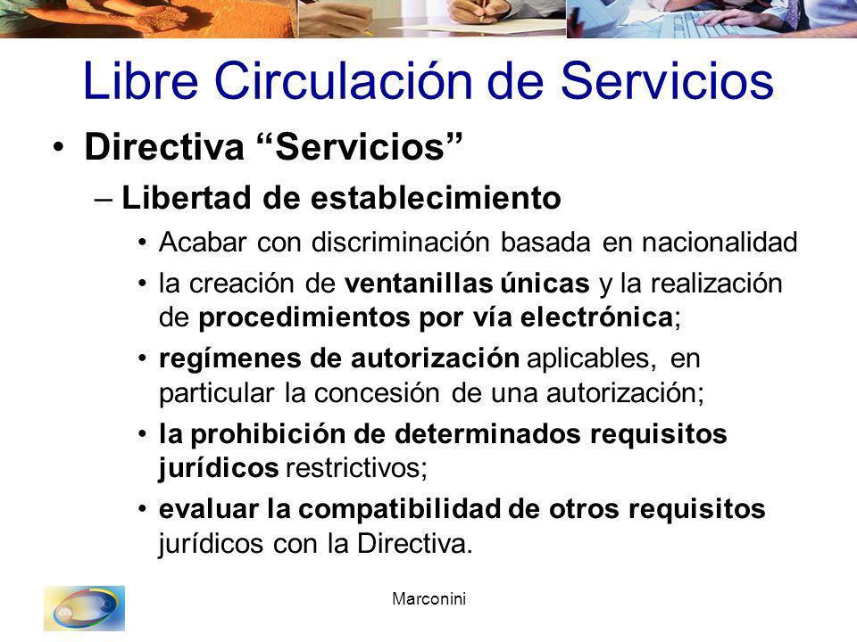 Marconini Libre Circulación de Servicios Directiva Servicios –Libertad de establecimiento Acabar con discriminación basada en nacionalidad la creación