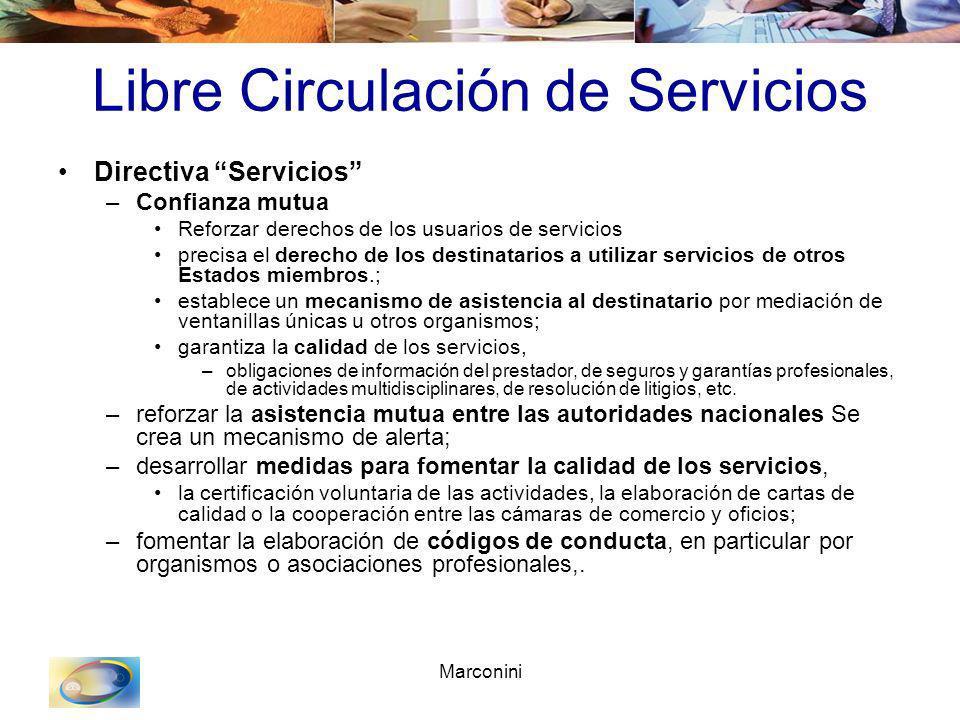 Marconini Libre Circulación de Servicios Directiva Servicios –Confianza mutua Reforzar derechos de los usuarios de servicios precisa el derecho de los