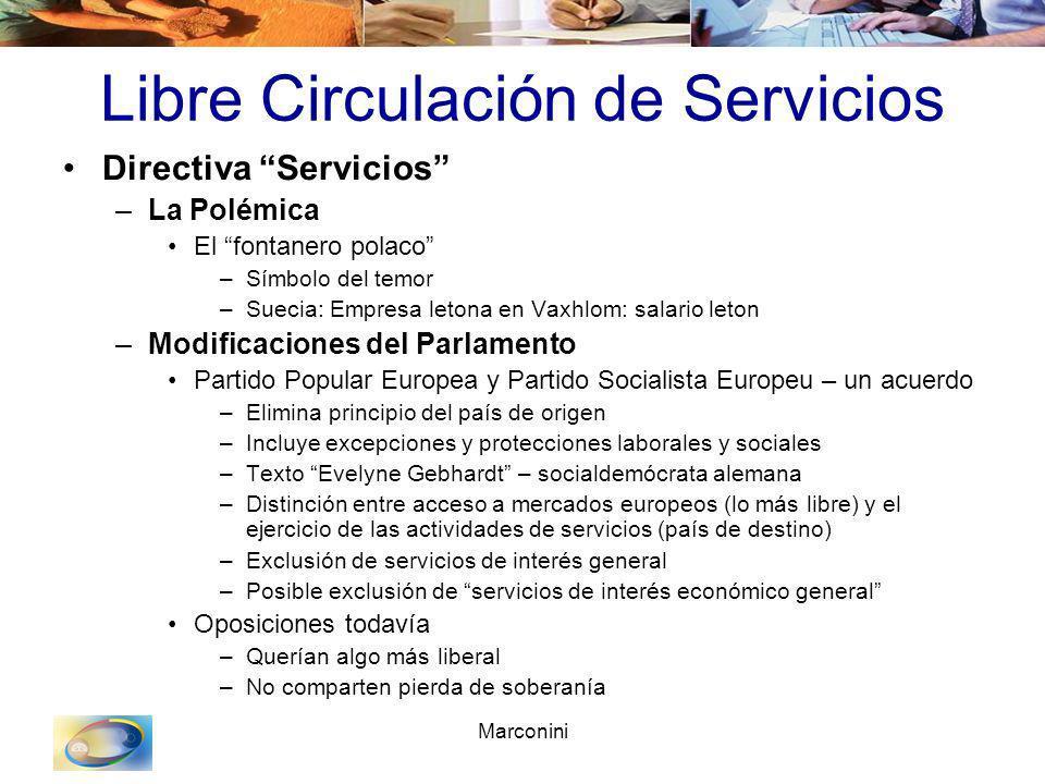 Marconini Libre Circulación de Servicios Directiva Servicios –La Polémica El fontanero polaco –Símbolo del temor –Suecia: Empresa letona en Vaxhlom: s