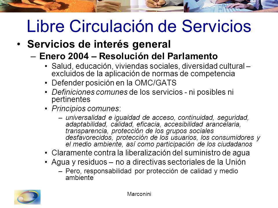 Marconini Libre Circulación de Servicios Servicios de interés general –Enero 2004 – Resolución del Parlamento Salud, educación, viviendas sociales, di