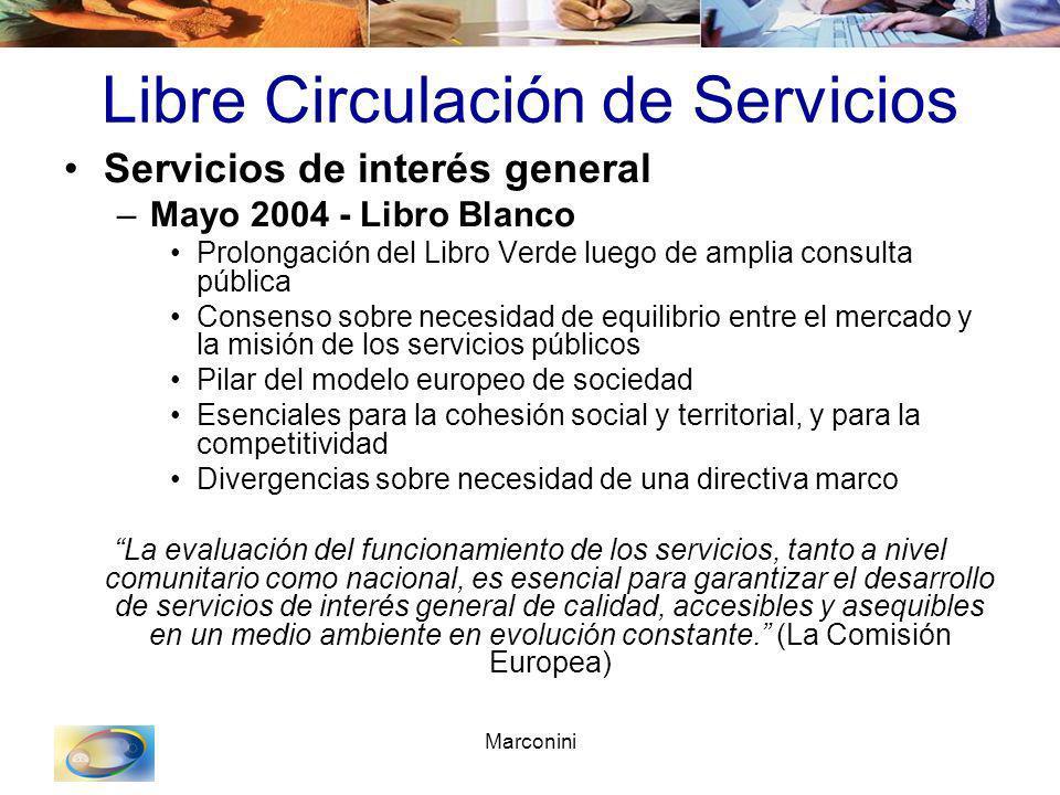 Marconini Libre Circulación de Servicios Servicios de interés general –Mayo 2004 - Libro Blanco Prolongación del Libro Verde luego de amplia consulta