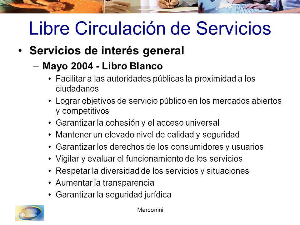 Marconini Libre Circulación de Servicios Servicios de interés general –Mayo 2004 - Libro Blanco Facilitar a las autoridades públicas la proximidad a l