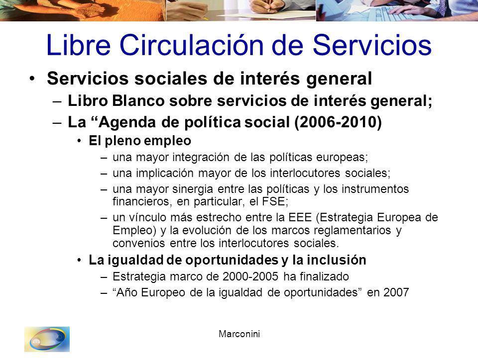 Marconini Libre Circulación de Servicios Servicios sociales de interés general –Libro Blanco sobre servicios de interés general; –La Agenda de polític