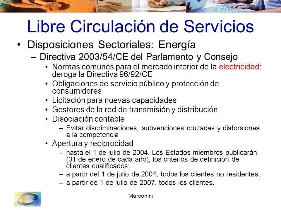 Marconini Libre Circulación de Servicios Disposiciones Sectoriales: Energía –Directiva 2003/54/CE del Parlamento y Consejo Normas comunes para el merc