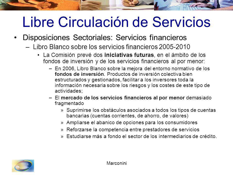 Marconini Libre Circulación de Servicios Disposiciones Sectoriales: Servicios financieros –Libro Blanco sobre los servicios financieros 2005-2010 La C