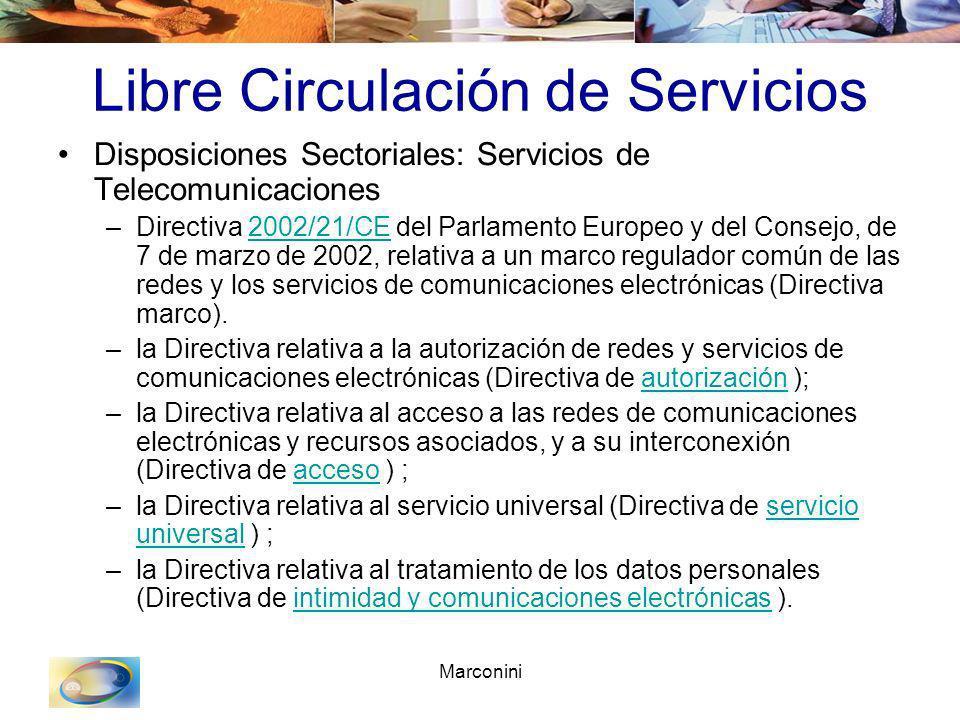 Marconini Libre Circulación de Servicios Disposiciones Sectoriales: Servicios de Telecomunicaciones –Directiva 2002/21/CE del Parlamento Europeo y del