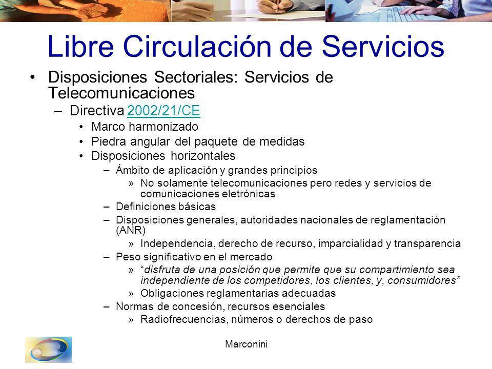 Marconini Libre Circulación de Servicios Disposiciones Sectoriales: Servicios de Telecomunicaciones –Directiva 2002/21/CE2002/21/CE Marco harmonizado