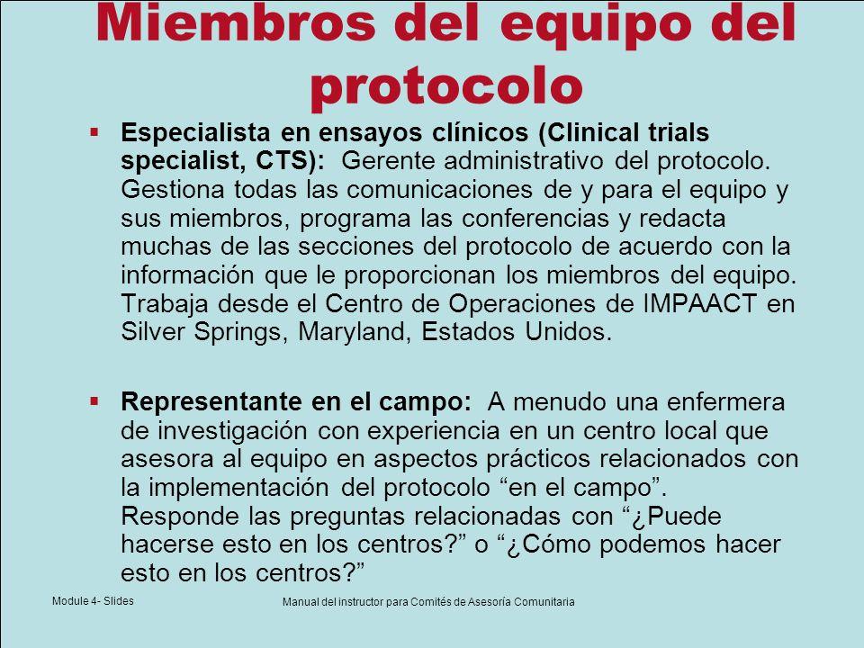 Module 4- Slides Manual del instructor para Comités de Asesoría Comunitaria Miembros del equipo del protocolo Especialista en ensayos clínicos (Clinic