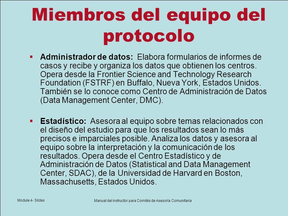 Module 4- Slides Manual del instructor para Comités de Asesoría Comunitaria Miembros del equipo del protocolo Administrador de datos: Elabora formular
