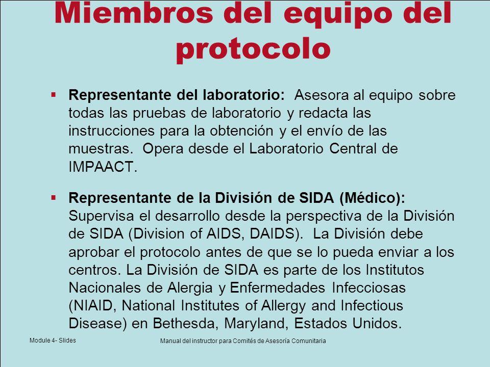 Module 4- Slides Manual del instructor para Comités de Asesoría Comunitaria Miembros del equipo del protocolo Representante del laboratorio: Asesora a
