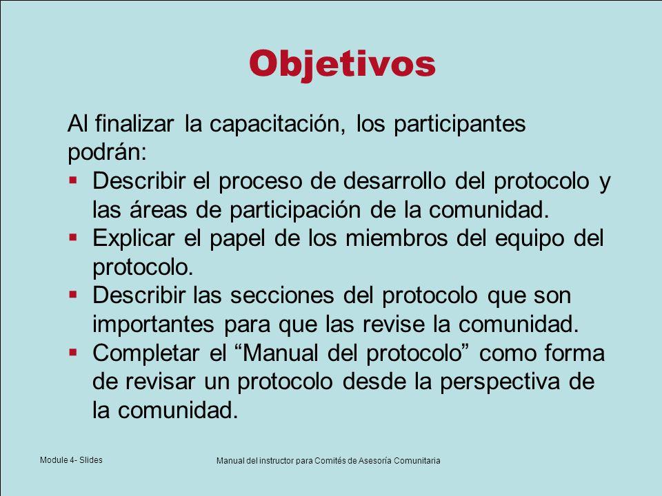 Module 4- Slides Manual del instructor para Comités de Asesoría Comunitaria Objetivos Al finalizar la capacitación, los participantes podrán: Describi
