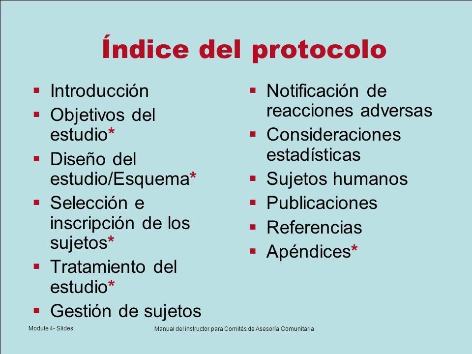 Module 4- Slides Manual del instructor para Comités de Asesoría Comunitaria Índice del protocolo Introducción Objetivos del estudio* Diseño del estudi