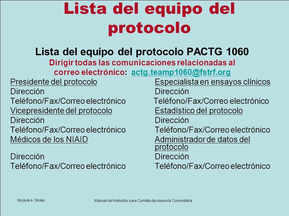 Module 4- Slides Manual del instructor para Comités de Asesoría Comunitaria Lista del equipo del protocolo Lista del equipo del protocolo PACTG 1060 D